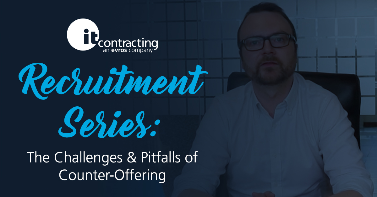 itContracting Recruitment Series with Tom Leonard: Counter offering