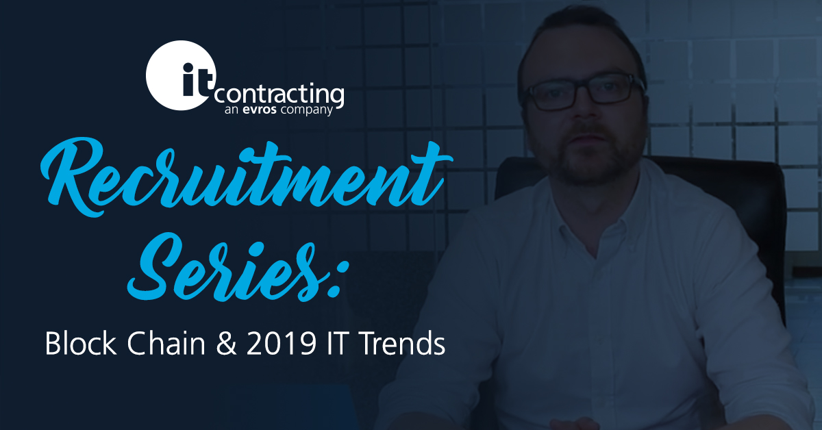 itContracting IT Recruitment Video Series: Block Chain & 2019 IT Trends