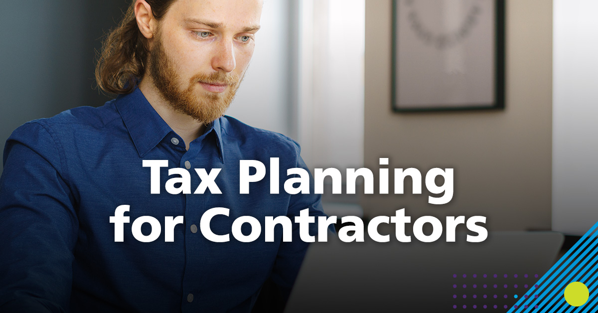 Tax Planning For Contractors (Benefits And How To Get Started)